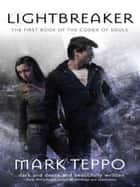 Lightbreaker ebook by Mark Teppo