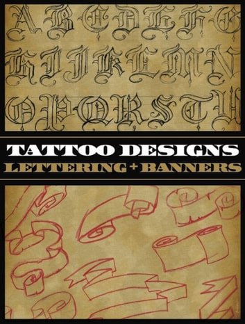 tattoo designs lettering banners ebook de superior tattoo 9781935828204 rakuten kobo. Black Bedroom Furniture Sets. Home Design Ideas
