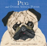 Pug - And Other Animal Poems ebook by Valerie Worth,Steve Jenkins