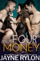 Four Money ebook by Jayne Rylon