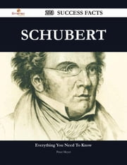 Schubert 223 Success Facts - Everything you need to know about Schubert ebook by Peter Meyer