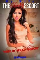 Hired By Her Co-Worker - My Wife the Kinky Escort, #1 ebook by JJ Stuart