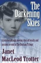 THE DARKENING SKIES ebook by Janet MacLeod Trotter