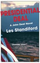 Presidential Deal ebook by Les Standiford