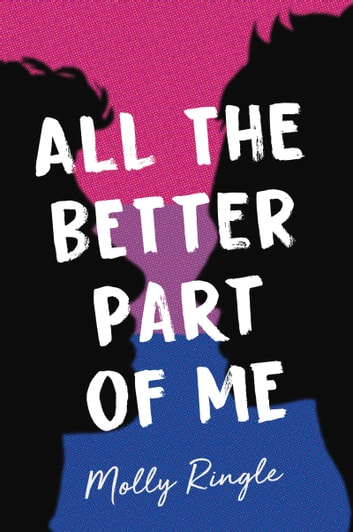 All the Better Part of Me ebook by Molly Ringle