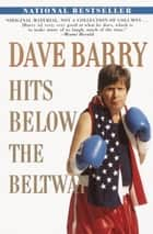 Dave Barry Hits Below the Beltway ebook by Dave Barry