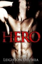 Hero ebook by Leighton Del Mia