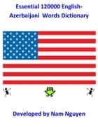 Essential 120000 English-Azerbaijani Words Dictionary ebook by Nam Nguyen