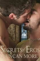 Secrets of Eros ebook by Duncan More