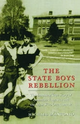 The State Boys Rebellion ebook by Michael D'Antonio