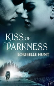 Kiss of Darkness ebook by Loribelle Hunt