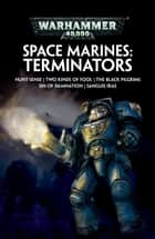 Space Marines: Terminators ebook by Gav Thorpe, Graham McNeill, Guy Haley,...