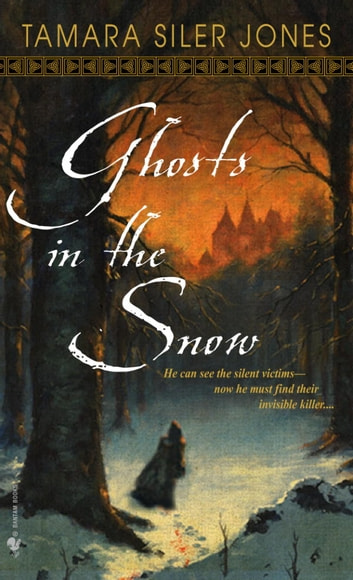 Ghosts in the Snow ebook by Tamara Siler Jones