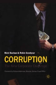 Corruption - The New Corporate Challenge ebook by N. Kochan,R. Goodyear