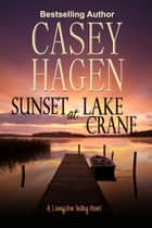 Sunset at Lake Crane ebook by Casey Hagen