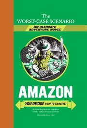The Worst-Case Scenario Ultimate Adventure Novel: Amazon ebook by David Borgenicht,Hena Khan,Ed Stafford,Yancey Labat