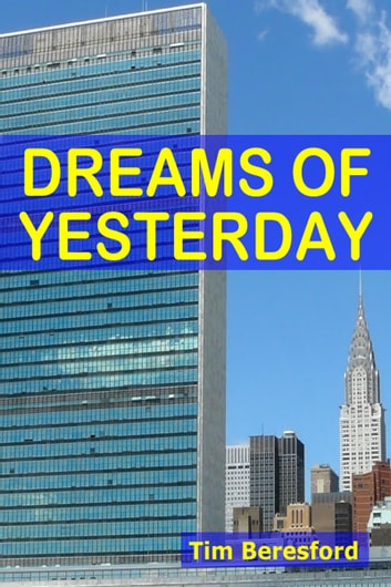 Dreams Of Yesterday ebook by Tim Beresford