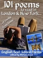 101 Poems to Read in London & New York - .. or Easily from Home ebook by Wirton Arvel, AA. VV.