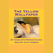 Yellow Wallpaper, The audiobook by Charlotte Perkins Gilman