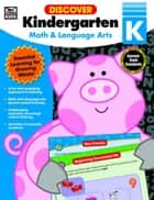 Discover Kindergarten: Math and Language Arts ebook by Kids, Thinking
