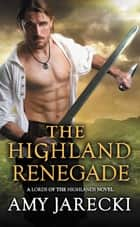 The Highland Renegade ebook by
