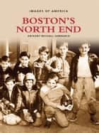 Boston's North End ebook by Anthony Mitchell Sammarco
