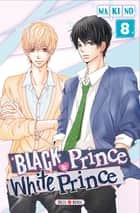 Black Prince and White Prince T08 ebook by Makino