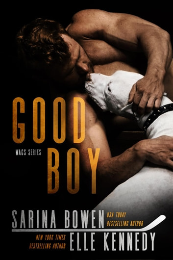 Good Boy - WAGs, #1 ebook by Elle Kennedy,Sarina Bowen