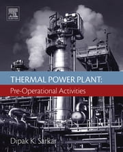 Thermal Power Plant - Pre-Operational Activities ebook by Dipak Sarkar