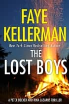 The Lost Boys (Peter Decker and Rina Lazarus Series, Book 26) ebook by Faye Kellerman