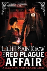 The Red Plague Affair ebook by Lilith Saintcrow
