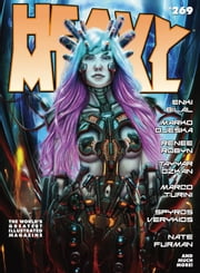 Heavy Metal Magazine #269 ebook by Enki Bilal,Marko Djeska,Renee Robyn,Tayyar Ozkan,Chris Beukes,Greig Cameron,Marco Turini,Spyros Verykios,Nate Brennan,Jurgen Speh,Tea Strazicic,John Dakin,John M. Burns,Eben,Enki Bilal,Clyde Beech