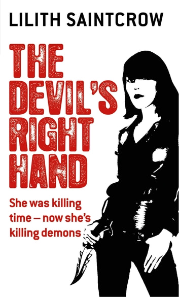 The Devil's Right Hand - The Dante Valentine Novels: Book Three ebook by Lilith Saintcrow