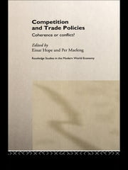 Competition and Trade Policies - Coherence or Conflict ebook by Einar Hope