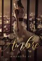 Ambre - Romance dramatique ebook by Amandine Ré