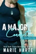 A Major Connection - Good to Go, #4 ebook by Marie Harte
