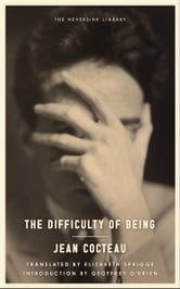 The Difficulty of Being ebook by Jean Cocteau