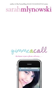Gimme a Call ebook by Sarah Mlynowski