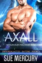 Axall ebook by Sue Mercury, Sue Lyndon