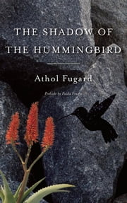 The Shadow of the Hummingbird ebook by Athol Fugard,Paula Fourie