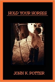 Hold Your Horses ebook by John K. Potter