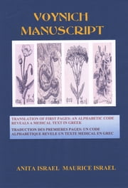 Voynich Manuscript [Translated] - Translation of First Pages: Alphabetic Code Reveals a Medical Text in Greek ebook by Anita Israël, Maurice Israël
