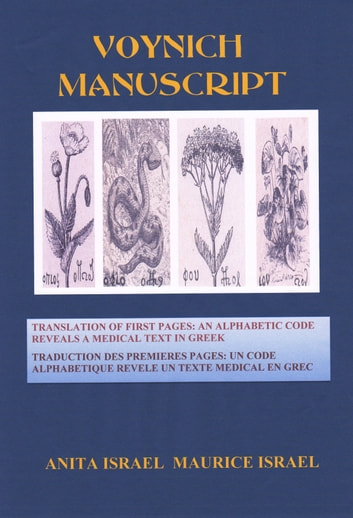 Voynich Manuscript [Translated] - Translation of First Pages: Alphabetic Code Reveals a Medical Text in Greek ebook by Anita Israël,Maurice Israël