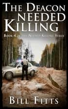 The Deacon Needed Killing ebook by Bill Fitts