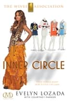 Inner Circle ebook by Evelyn Lozada,Courtney Parker