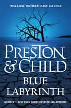 Blue Labyrinth ebook by Douglas Preston, Lincoln Child