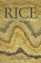 Rice - Global Networks and New Histories ebooks by Francesca Bray, Peter A. Coclanis, Edda L. Fields-Black,...
