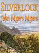 Silverlock ebook by John Myers Myers