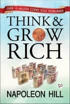 Think and Grow Rich ebook by Napoleon Hill, GP Editors