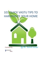101 Quick Vastu Tips To Harmonize Your Home ebook by Kairesh Jeevant